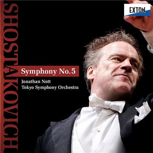 肖斯塔科维奇: D小调第五交响曲, Op.47 (乔纳森·诺特 & 东京交响乐团) [2.8MHz DSD],Jonathan Nott, 东京交响乐团