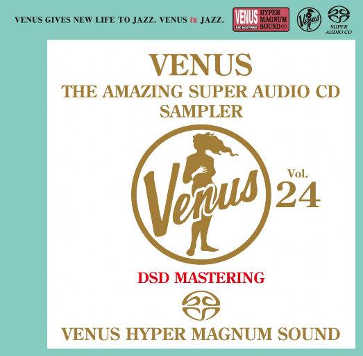 VENUS THE AMAZING SUPER AUDIO CD SAMPLER VOL.24,Various Artists