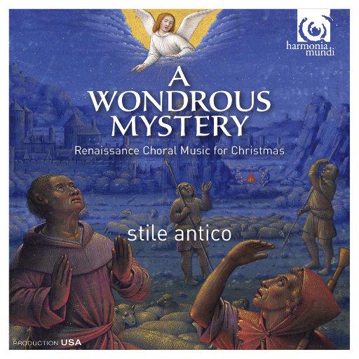 奇妙之谜 (A Wondrous Mystery): 文艺复兴时期圣诞合唱音乐,Stile Antico