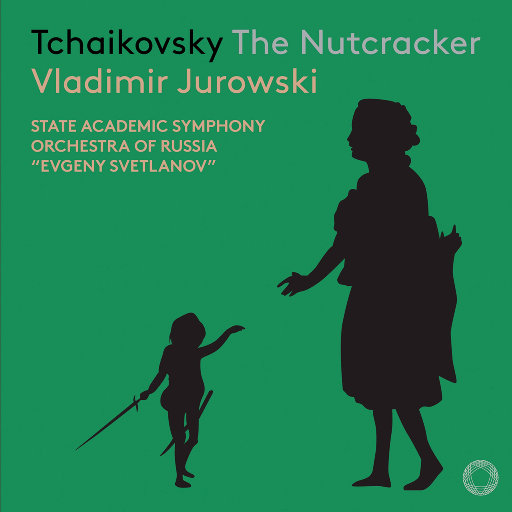 "柴可夫斯基: 胡桃夹子 (The Nutcracker, Op. 71, TH 14),Vladimir Jurowski,State Academic Symphony Orchestra of Russia ""Evgeny Svetlanov"",Sveshnikov Boys Choir of the Moscow Choral School"