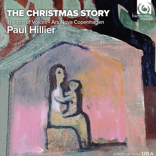 圣诞故事 (The Christmas Story),Theatre of Voices,Ars Nova Copenhagen,Paul Hillier