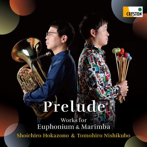 前奏曲: 悠风号与马林巴作品 (Prelude) [2.8MHz DSD],外囿祥一郎 (Shoichiro Hokazon), 西久保友广 (Tomohiro Nishikubo)