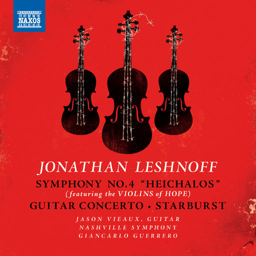 """乔纳森·莱什诺夫: 第四交响曲 """"Heichalos"""" (""""希望之琴""""演奏),Nashville Symphony Orchestra,Jason Vieaux,Giancarlo Guerrero"""