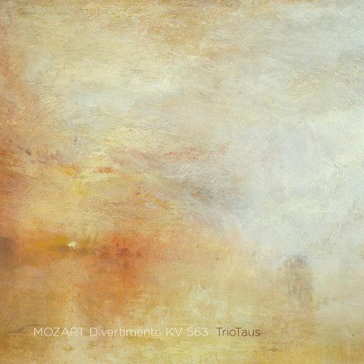 莫扎特降E大调嬉游曲 (MOZART Divertimento KV 563) [352.8kHz DXD],TrioTaus