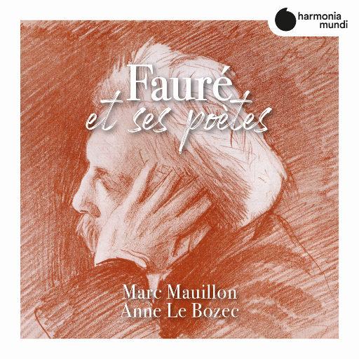福莱与诗人 (Fauré et ses poètes),Marc Mauillon,Anne Le Bozec