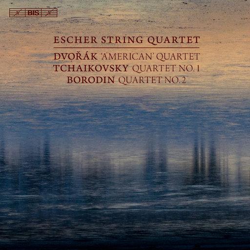 德沃夏克&柴可夫斯基&鲍罗丁:弦乐四重奏作品,Escher String Quartet