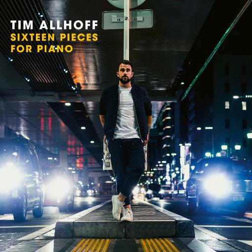 为钢琴而作的十六首作品 (Sixteen Pieces for Piano),Tim Allhoff
