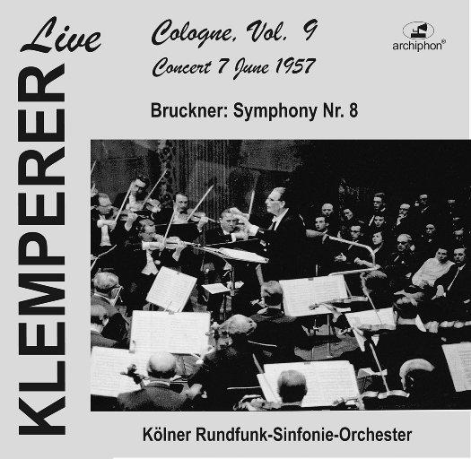 奥托·克伦佩勒现场:科隆 Vol.9:布鲁克纳:c小调第八交响曲(历史录音),Otto Klemperer,Kölner Rundfunk-Sinfonie-Orchester