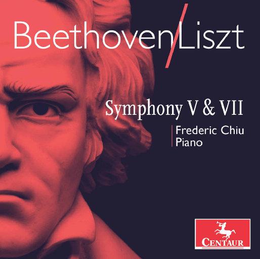 贝多芬: 第五 & 第七交响曲 (李斯特钢琴改编版),Frederic Chiu