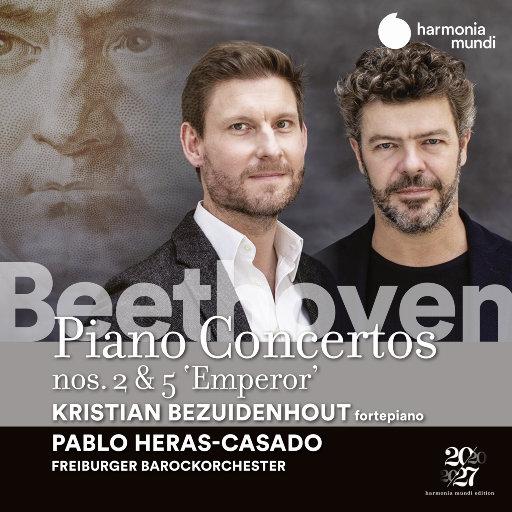 """贝多芬: 降B大调第二钢琴协奏曲 & 降E大调第五""""皇帝""""钢琴协奏曲,Kristian Bezuidenhout,Freiburger Barockorchester,Pablo Heras-Casado"""