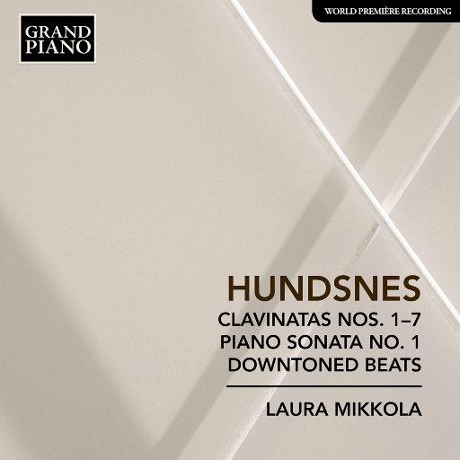 Hundsnes: 卡维纳特 Nos. 1-7 & 第一钢琴奏鸣曲 & 唐顿节拍,Laura Mikkola