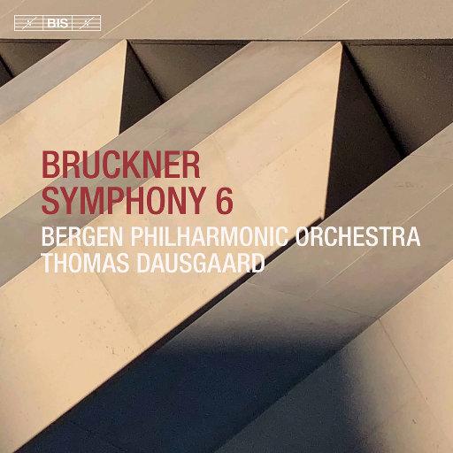 布鲁克纳: A大调第六交响曲 (1881 版本),Bergen Philharmonic Orchestra,Thomas Dausgaard