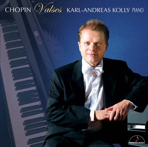 肖邦:圆舞曲全集 (重新灌制) [5.6MHz DSD],Karl-Andreas Kolly