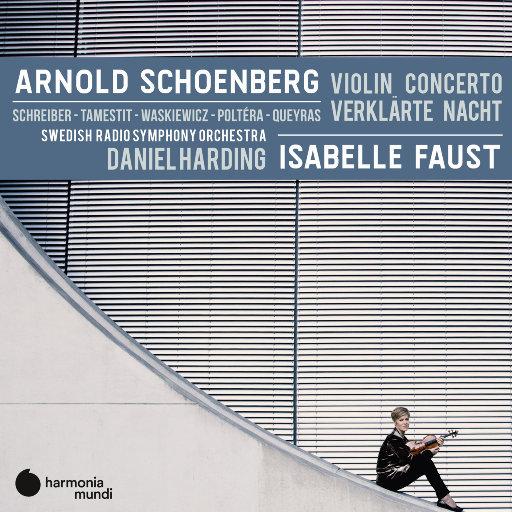 勋伯格: 小提琴协奏曲 - 升华之夜,Isabelle Faust,Swedish Radio Symphony Orchestra,Daniel Harding