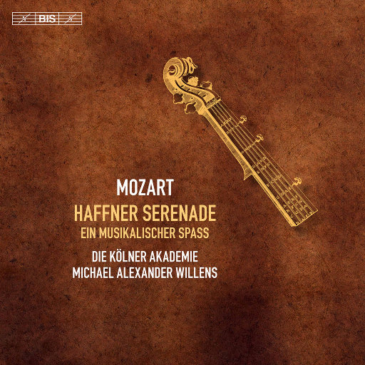 莫扎特: 哈夫纳小夜曲 & 音乐的玩笑,Die Kölner Akademie,Alexander Janiczek,Michael Alexander Willens