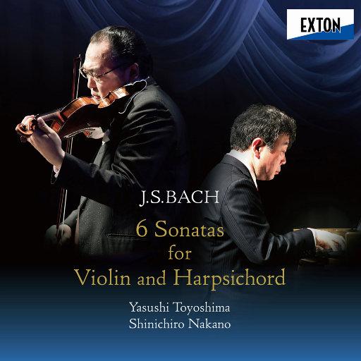 巴赫:6首为小提琴和羽管键琴而作的奏鸣曲 [2.8MHz DSD],丰岛泰嗣,中野振一郎