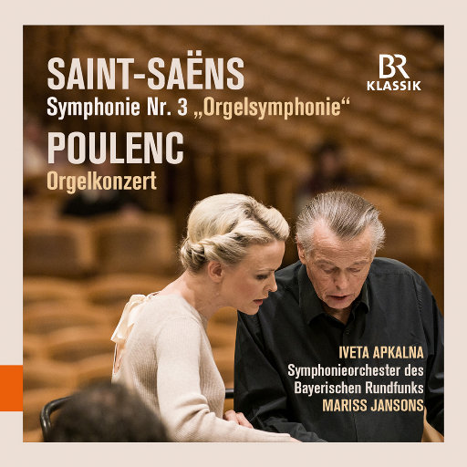 """圣桑: c小调第三""""管风琴""""交响乐 - 普兰克: g小调管风琴协奏曲 (现场版),Iveta Apkalna,Bavarian Radio Symphony Orchestra,Mariss Jansons"""