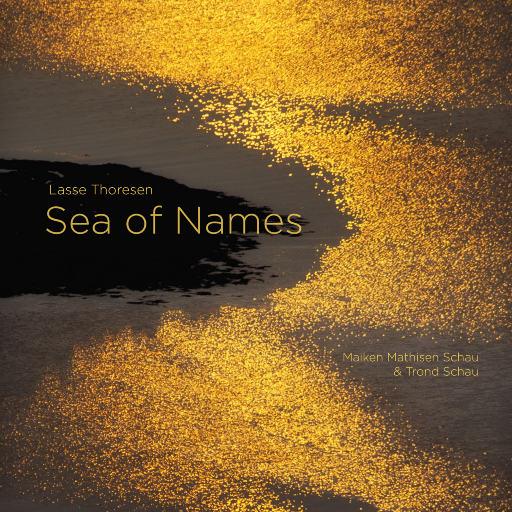 Lasse Thoresen: Sea of Names (11.2MHz DSD),Maiken Mathisen Schau & Flute Trond Schau
