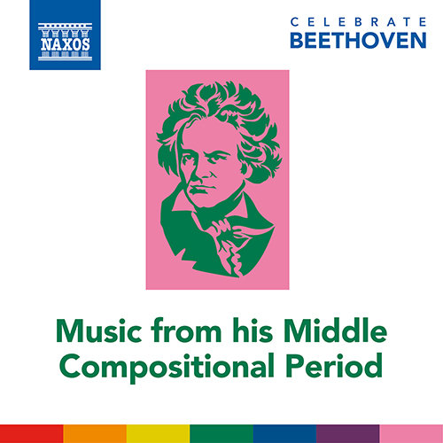 纪念贝多芬 - 贝多芬中期作品集 (Celebrate Beethoven - Music from His Middle Compositional Period),Various Artists
