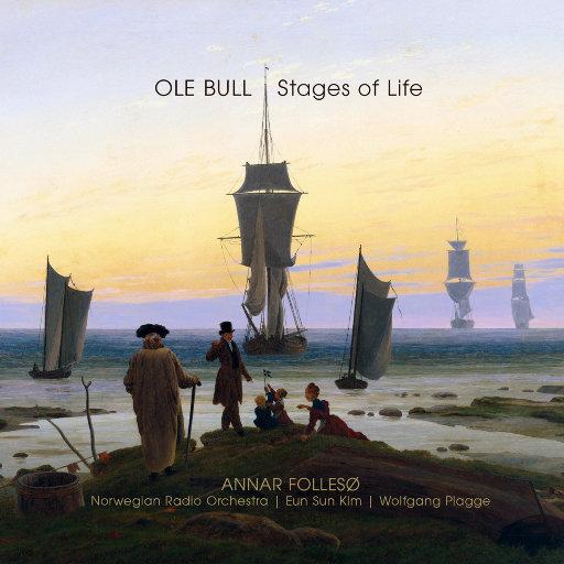 OLE BULL – Stages of Life,Annar Follesø, Norwegian Radio Orchestra, Eun Sun Kim, Wolfgang Plagge