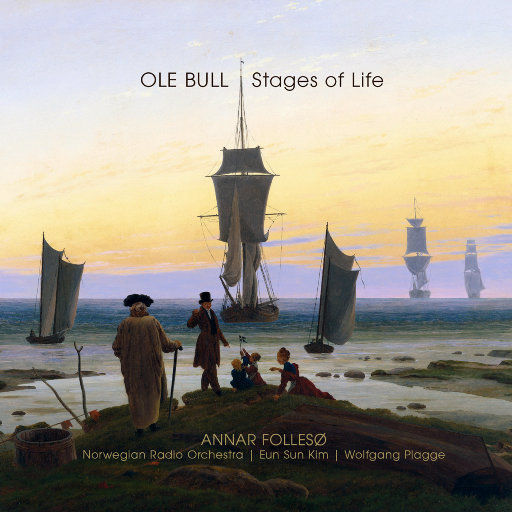 OLE BULL – Stages of Life [5.1CH],Annar Follesø, Norwegian Radio Orchestra, Eun Sun Kim, Wolfgang Plagge