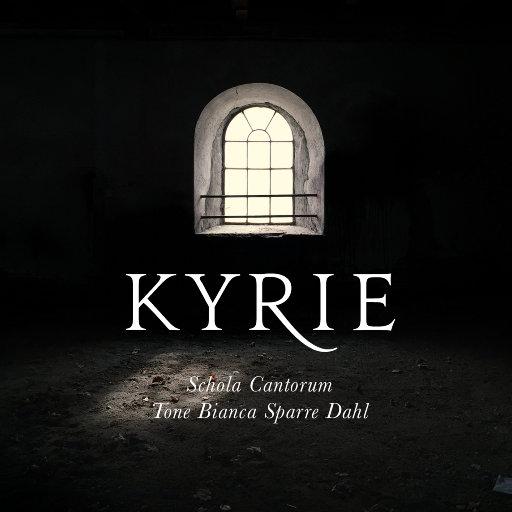 KYRIE [352.8kHz DXD],Schola Cantorum