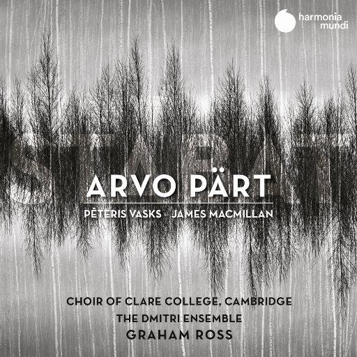 阿沃·帕特: 圣母悼歌,Choir of Clare College, Cambridge,The Dmitri Ensemble,Graham Ross