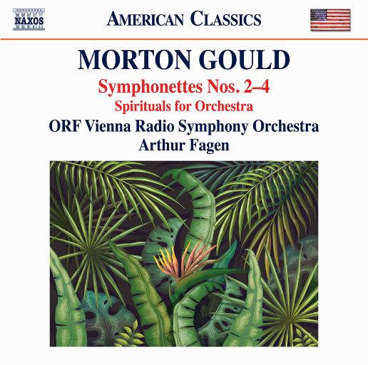 古尔德:第2-4号交响曲 & 为弦乐合唱团和管弦乐队而作的圣歌,Vienna Radio Symphony Orchestra,Arthur Fagen