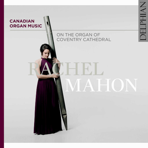 考文垂大教堂演奏的加拿大管风琴音乐 (Canadian Organ Music on the Organ of Coventry Cathedral),Rachel Mahon