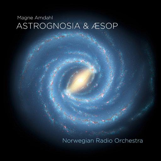 Astrognosia & Aesop [11.2MHz DSD],Norwegian Radio Orchestra
