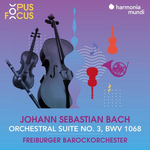 巴赫: 第3号管弦乐组曲, 作品1068 (弗莱堡巴洛克乐团),Freiburger Barockorchester