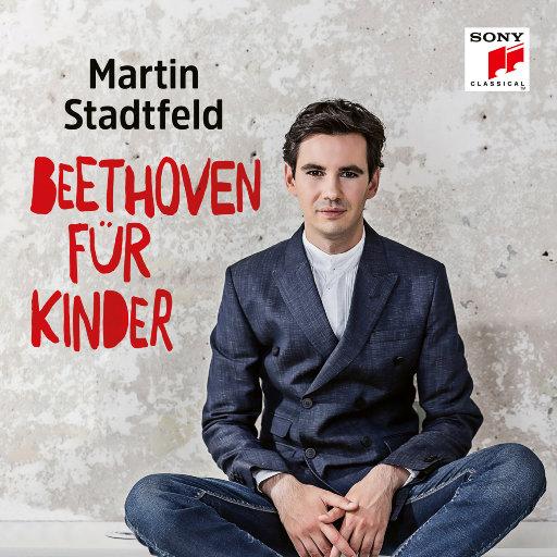 贝多芬·献给孩子们 (Beethoven für Kinder),Martin Stadtfeld