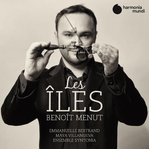 贝诺伊·门纳特: 群岛 (Benoît Menut: Les Îles),Emmanuelle Bertrand,Maya Villanueva,Ensemble Syntonia