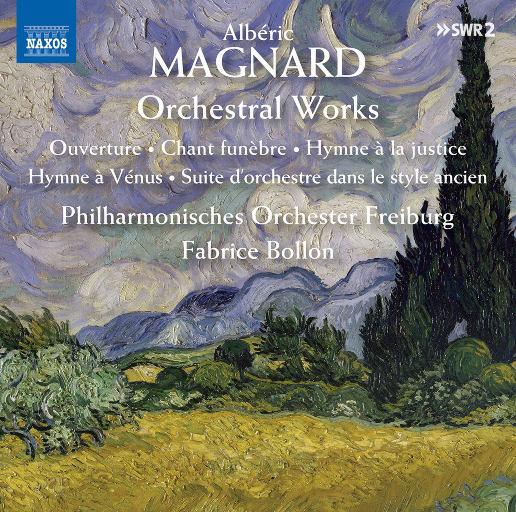 马格纳尔: 管弦作品集 (Magnard: Orchestral Works),Philharmonisches Orchester Freiburg,Fabrice Bollon