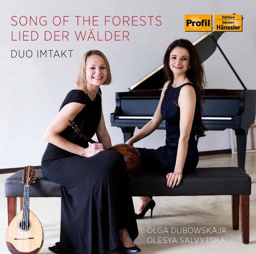 森林之歌(Song of the Forests),Duo Imtakt,Olga Duboskaja,Olesya Salvytska