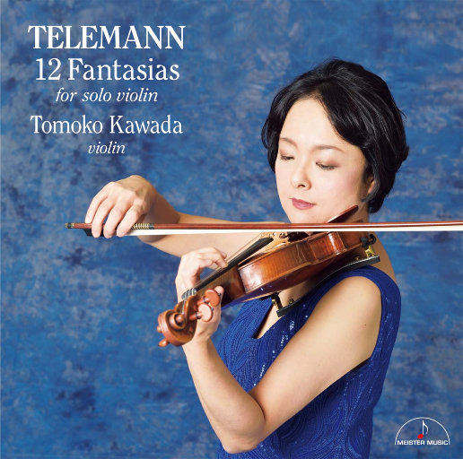 泰勒曼:12首小提琴独奏幻想曲 (384kHz DXD),川田知子