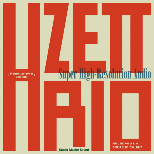 「Passionate Songs」Super High-Resolution Audio [Selected by MIXER'S LAB] {11.2MHz DSD},H ZETTRIO