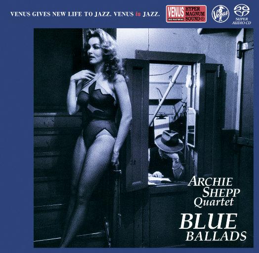BLUE BALLADS [2.8MHz DSD],Archie Shepp