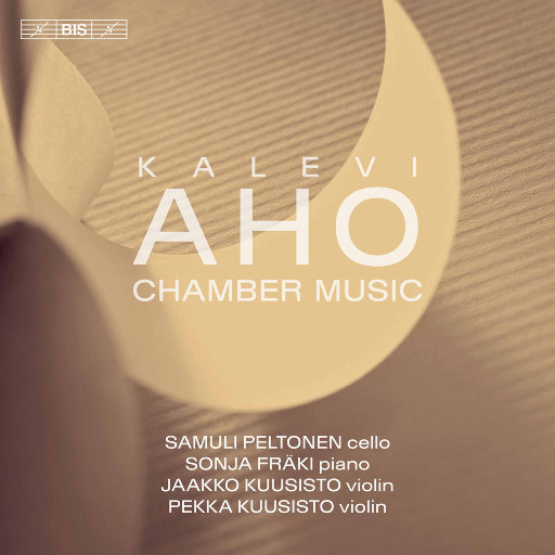 阿霍:室内乐作品,Samuli Peltonen,Jaakko Kuusisto,Sonja Fräki,Pekka Kuusisto