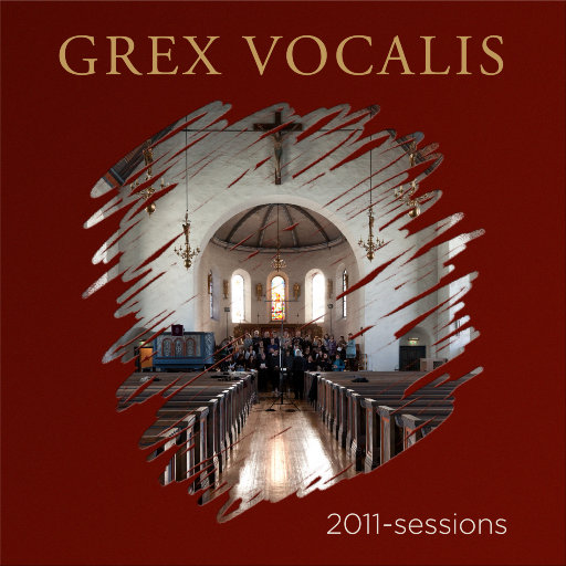 2011-sessions [352.8kHz DXD],Grex Vocalis