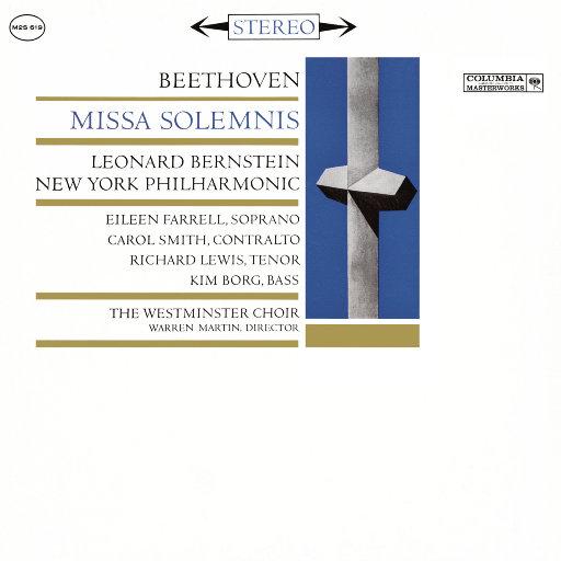 贝多芬: D大调庄严弥撒, Op. 123 [伯恩斯坦 & 纽约爱乐乐团 & 威斯敏斯特合唱团],Leonard Bernstein