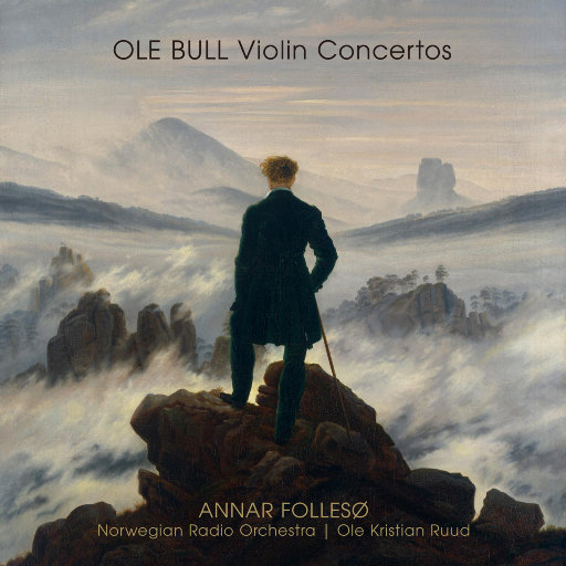OLE BULL Violin Concertos (352.8kHz DXD),Annar Follesø, Norwegian Radio Orchestra, Ole Kristian Ruud & KORK