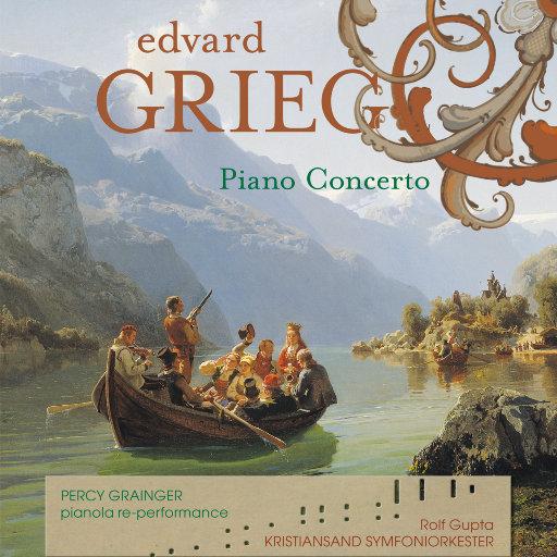 格里格钢琴协奏曲 (Grieg Piano Concerto) (352.8kHz DXD),Percy Grainger & Kristiansand Symfoniorkester