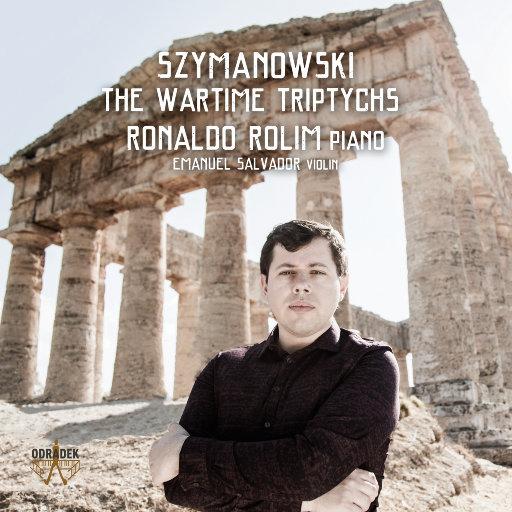 席曼诺夫斯基: 战时三联作 (Szymanowski: The Wartime Triptychs),Ronaldo Rolim