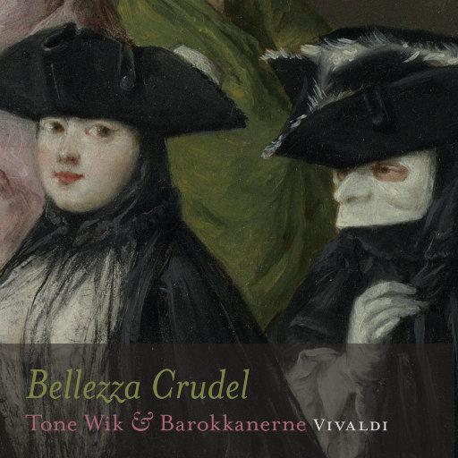 Bellezza Crudel - VIVALDI [5.1CH/DSD],Tone Wik & Barokkanerne