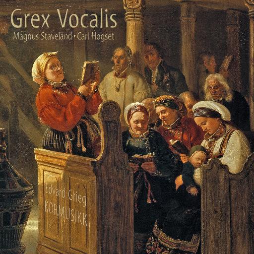 Edvard Grieg Choral Music [352.8kHz DXD],Grex Vocalis