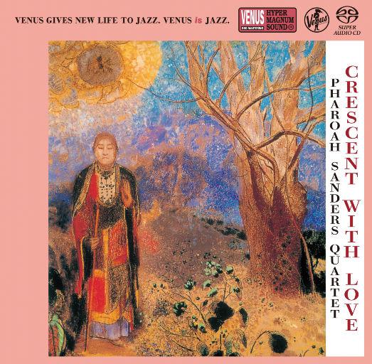 Crescent With Love,Pharoah Sanders Quartet