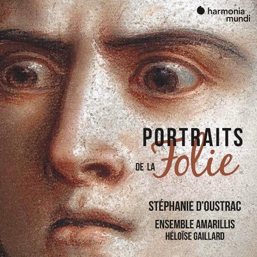疯狂肖像 (Portraits de la Folie),Héloïse Gaillard,Stéphanie d'Oustrac,Ensemble Amarillis