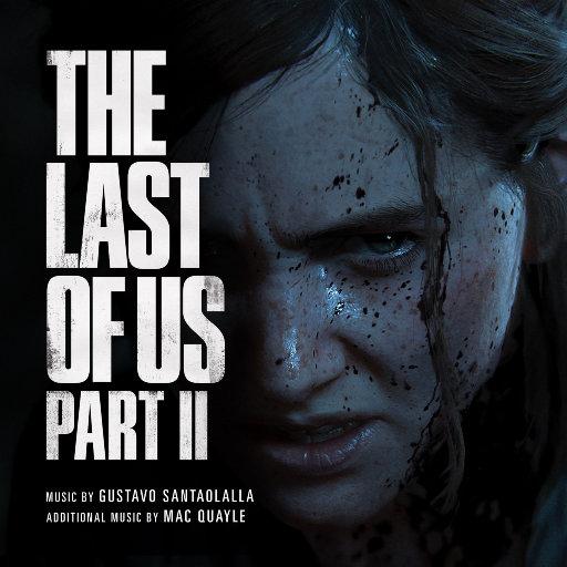 《最后生还者 II》 游戏原声带,Gustavo Santaolalla/Mac Quayle