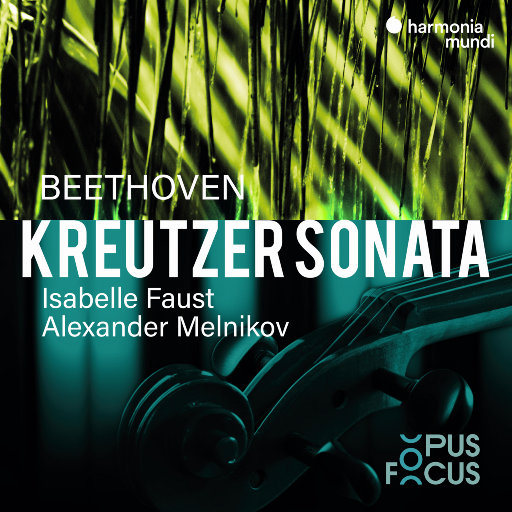 "贝多芬: 第九小提琴奏鸣曲  ""克鲁采"",Alexander Melnikov,Isabelle Faust"